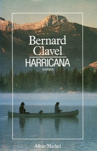 Bernard Clavel - Harricana - Le royaume du Nord.