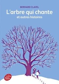 Bernard Clavel - L'arbre qui chante et autres histoires.