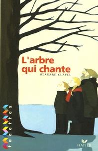 Bernard Clavel - L'arbre qui chante.