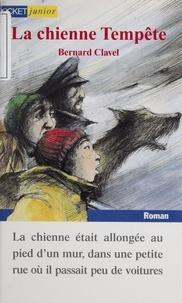 Bernard Clavel - La Chienne Tempête.