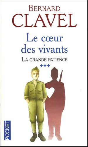 Bernard Clavel - La grande patience Tome 3 : Le coeur des vivants.