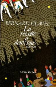 Bernard Clavel - La révolte à deux sous.