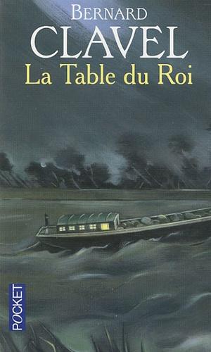 Bernard Clavel - La Table du roi.