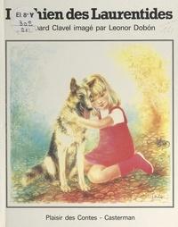 Bernard Clavel et Leonor Dobón - Le chien des Laurentides.