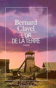 Bernard Clavel - Le royaume du Nord  : L'Or de la terre.