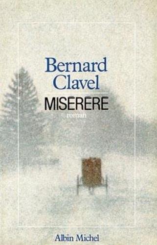 Bernard Clavel - Le royaume du Nord Tome 3 : Miserere.