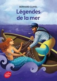 Bernard Clavel - Légendes de la mer.