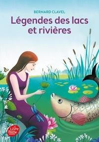 Bernard Clavel - Légendes des lacs et rivières.