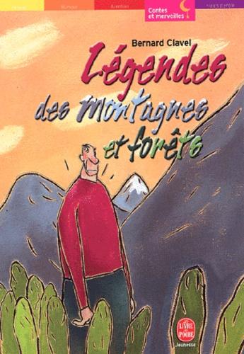 Bernard Clavel - Légendes des montagnes et forêts.