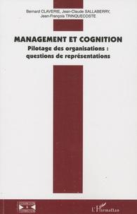 Bernard Claverie et Jean-Claude Sallaberry - Management et cognition - Pilotage des organisations : questions de représentations.