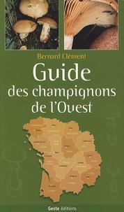 Bernard Clément - Guide des champignons de l'Ouest.
