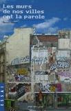 Bernard Clément - Les murs de nos villes ont la parole.