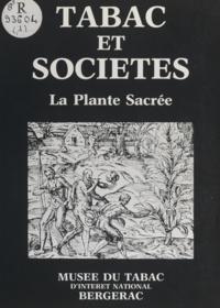 Bernard Clergeot et Michel Guatterie - Tabac et société (1) - La plante sacrée.