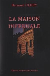 Bernard Cléry - La maison infernale.
