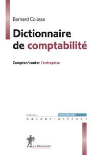 Bernard Colasse - Dictionnaire de comptabilité - Compter/conter l'entreprise.
