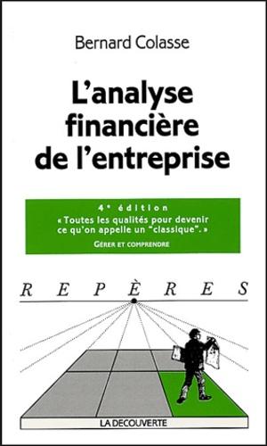 Bernard Colasse - L'analyse financière de l'entreprise.