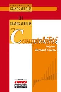 Bernard Colasse - Les grands auteurs en comptabilité.