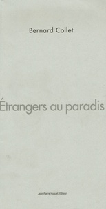 Bernard Collet - Etrangers au paradis.