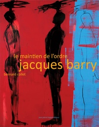 Bernard Collet - Jacques Barry - Le maintien de l'ordre.