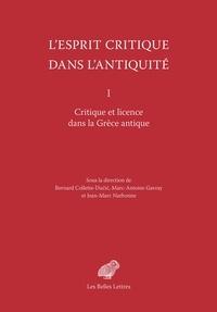 Bernard Collette-Ducic et Marc-Antoine Gavray - L'esprit critique dans l'Antiquité - Volume 1, Critique et licence dans la Grèce antique.