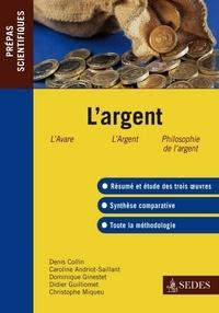 Bernard Collin et Caroline Andriot-Saillant - L'argent - Prépas scientifiques.