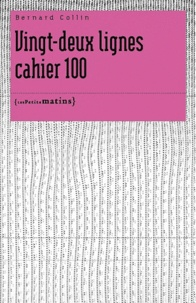 Bernard Collin - Vingt-deux lignes cahier 100.