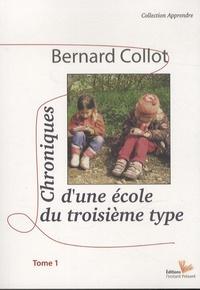 Bernard Collot - Chroniques d'une école du troisième type - Tome 1.