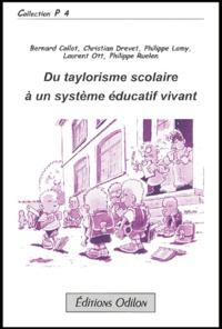 Bernard Collot et Christian Drevet - Du taylorisme scolaire à un système éducatif vivant.