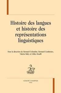 Bernard Colombat et Bernard Combettes - Histoire des langues et histoire des représentations linguistiques.