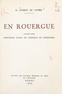 Bernard Combes de Patris et P. Carrère - En Rouergue - Dernières pages de critique et d'histoire.