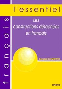 Bernard Combettes - Les constructions détachées en français.