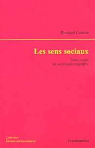 Bernard Conein - Les sens sociaux - Trois essais de sociologie cognitive.