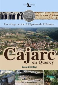 Bernard Connac - Cajarc en Quercy - Un village occitan à l'épreuve de l'Histoire.