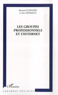Bernard Convert - Les groupes professionnels et l'internet.
