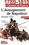 Bernard Coppens - L'aveuglement de Napoléon - Russie 1812.