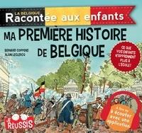Bernard Coppens et Alain Leclercq - Ma première histoire de Belgique.