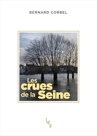 Téléchargez gratuitement les ebooks au format pdf Les crues de la Seine