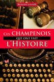 Bernard Cornuaille - Ces Champenois qui ont fait l'Histoire.