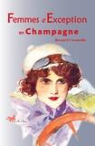 Bernard Cornuaille - Femmes d'exception en Champagne.