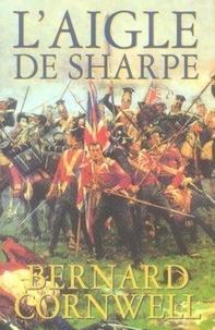 Bernard Cornwell - L'aigle de Sharpe - Richard Sharpe et la campagne de Talavera, juillet 1809.