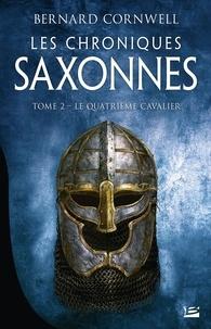 Bernard Cornwell - Les Chroniques saxonnes Tome 2 : Le Quatrième Cavalier.