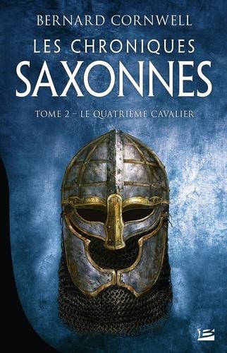 Les Chroniques saxonnes Tome 2 Le Quatrième Cavalier