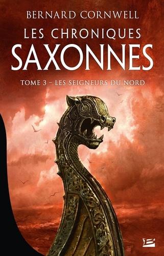 Les Chroniques saxonnes Tome 3 Les Seigneurs du Nord