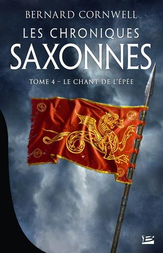 Les Chroniques saxonnes Tome 4 Le chant de l'épée