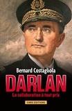Bernard Costagliola - Darlan.