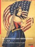 Bernard Cottret et  Collectif - Du patriotisme aux nationalismes (1700-1848) - France, Grande-Bretagne, Amérique du Nord.