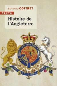 Bernard Cottret - Histoire de l'Angleterre - De Guillaume le Conquérant à nos jours.