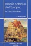 Bernard Cottret et Monique Cottret - Histoire politique de l'Europe - XVIe-XVIIe-XVIIIe siècles.