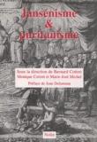 Bernard Cottret et Monique Cottret - Jansénisme et puritanisme - Actes du colloque du 15 septembre 2001, tenu au Musée national des Granges de Port-Royal des Champs.