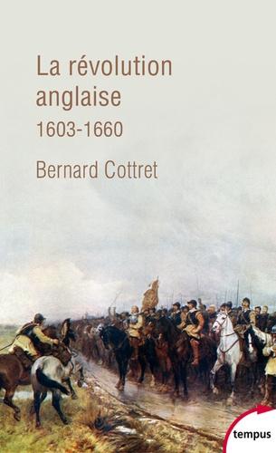 La révolution anglaise. Une rébellion britannique 1603-1660